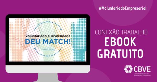 Voluntariado e Diversidade deu Match – Conexão Trabalho