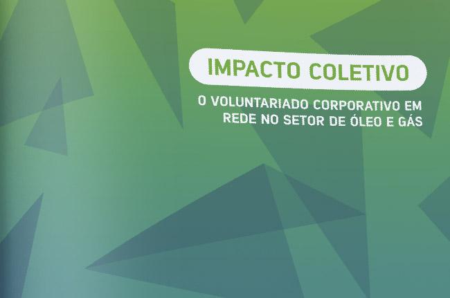 """Case """"Impacto Coletivo: o Voluntariado Corporativo em Rede no Setor de Óleo e Gás"""""""